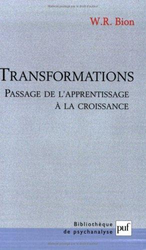 Transformations : Passage de l'apprentissage à la croissance par Wilfred R. Bion