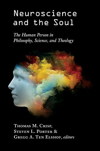 Neuroscience and the Soul: The Human Person in Philosophy, Science, and Theology (English Edition)