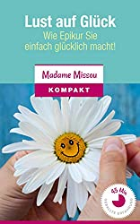 Lust auf Glück: Wie Epikur Sie einfach glücklich macht!