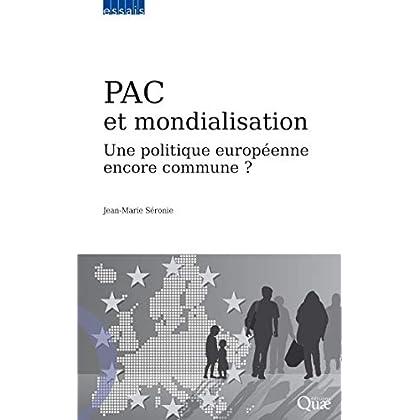 PAC et mondialisation: Une politique européenne encore commune ? (Essais)
