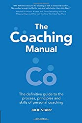 The Coaching Manual: The Definitive Guide to The Process, Principles and Skills of Personal Coaching (4th Edition)