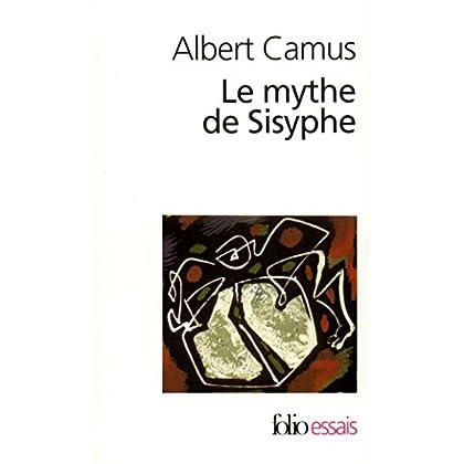 Le mythe de Sisyphe. Essai sur l'absurde (Folio Essais t. 11)