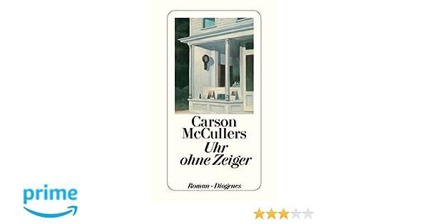 Uhr ohne zeiger  Uhr ohne Zeiger (detebe): Amazon.de: Carson McCullers, Elisabeth ...