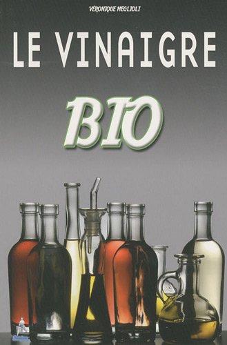 Le vinaigre bio par Véronique Meglioli