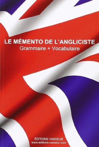 Le mémento de l'angliciste : Grammaire + Vocabulaire par Jean-Pierre Vasseur