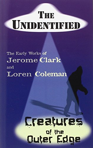 The Unidentified & Creatures of the Outer Edge por Jerome Clark