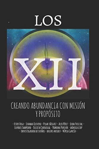 Los 12: Creando Abundancia Con Misión y Propósito