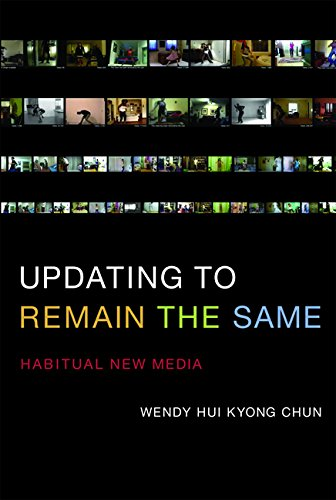 Updating to Remain the Same: Habitual New Media por Wendy Hui Kyong Chun