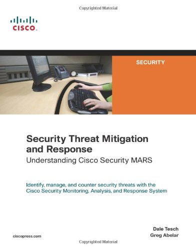 Security Threat Mitigation and Response:Understanding Cisco Security  MARS (Networking Technology)