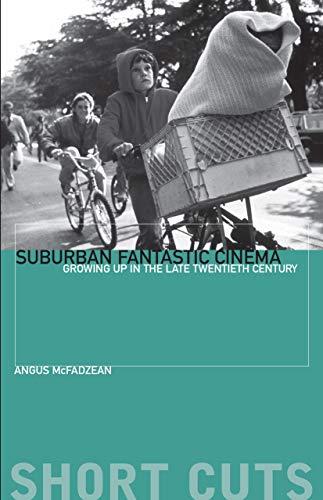 Suburban Fantastic Cinema: Growing Up in the Late Twentieth Century (Short Cuts) (English Edition)