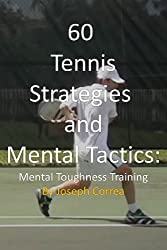 60 Tennis Strategies and Mental Tactics: Mental Toughness Training (English Edition)