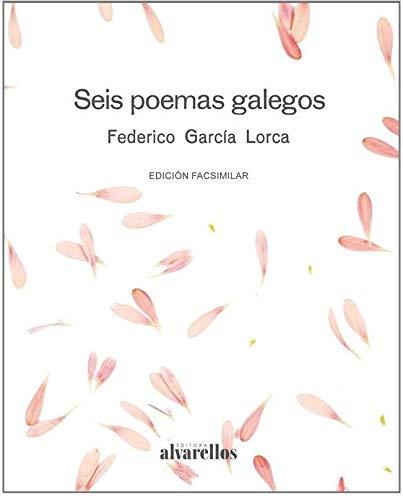 Seis poemas galegos: Premio do Libro Galego 2018 categoría mejor libro editado