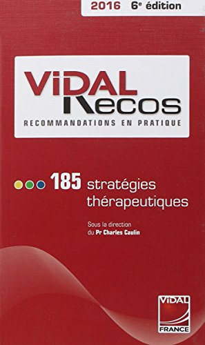 Vidal recos, recommandations en pratique : 185 stratégies thérapeutiques