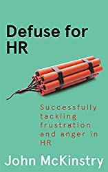 Defuse for HR: Successfully tackling frustration and anger in HR (Anger Management in the Office Book 4)