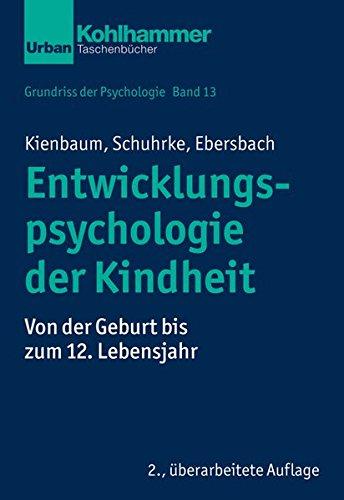 Grundriss der Psychologie: Entwicklungspsychologie der Kindheit: Von der Geburt bis zum 12. Lebensjahr (Urban-Taschenbücher)