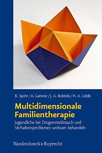 Multidimensionale Familientherapie: Jugendliche bei Drogenmissbrauch und Verhaltensproblemen wirksam behandeln