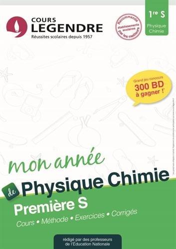 Physique Chimie 1re S : Cours, méthode, exercices, corrigés