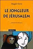 Le jongleur de Jérusalem