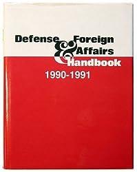 Defense and Foreign Affairs Handbook, 1990-1991