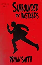 Surrounded By Bastards by Bryan Smith (2015-05-05)