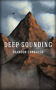 Deep Sounding (Tales of the Dwarfs) by [Carbaugh, Brandon]