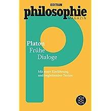 Frühe Dialoge: (Mit Begleittexten vom Philosophie Magazin) by Platon (2016-03-10)
