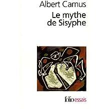 Le mythe de Sisyphe. Essai sur l'absurde (Folio Essais)
