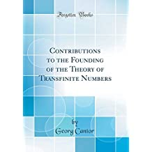 Contributions to the Founding of the Theory of Transfinite Numbers (Classic Reprint)