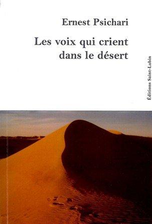 Les voix qui crient dans le désert par Ernerst Psichari