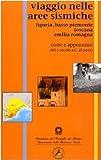 Viaggio nelle aree sismiche: Liguria, basso Piemonte, Toscana, Emilia Romagna. Coste e Appennino dal 91 a. C. al XX secolo