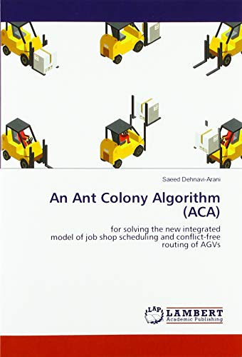 An Ant Colony Algorithm (ACA): for solving the new integrated model of job shop scheduling and conflict-free routing of AGVs