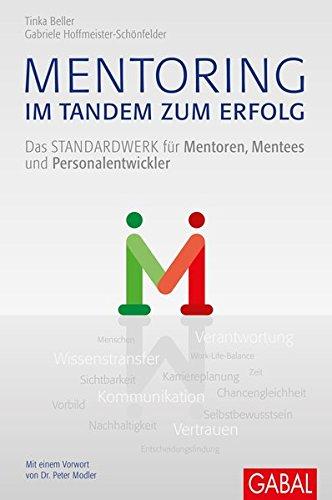 Mentoring - im Tandem zum Erfolg: Das Standardwerk für Mentoren, Mentees und Personalentwickler (Dein Business)