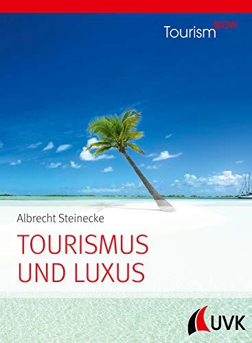Tourismus und Luxus: Tourism NOW -
