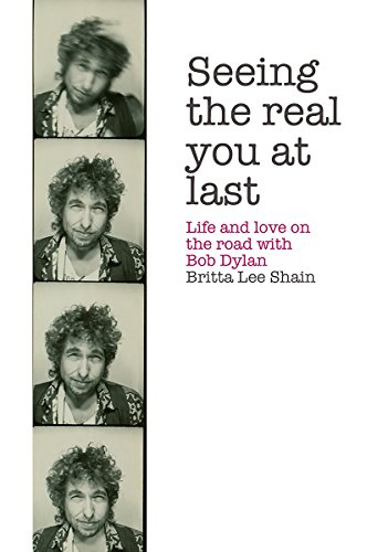 Seeing the Real You at Last: Life and Love on the Road with Bob Dylan (English Edition) (Clinton-falle)