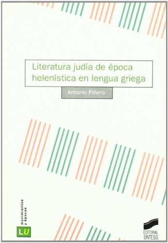 Literatura judía de época helenística en lengua griega (Historia de la literatura universal) por Antonio Piñero Sáenz