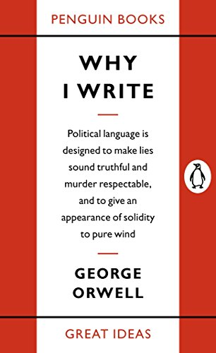 Why I Write (Penguin Great Ideas) (English Edition) par George Orwell