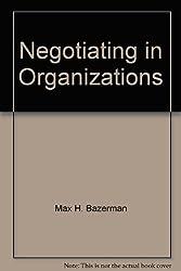 Negotiating in Organizations