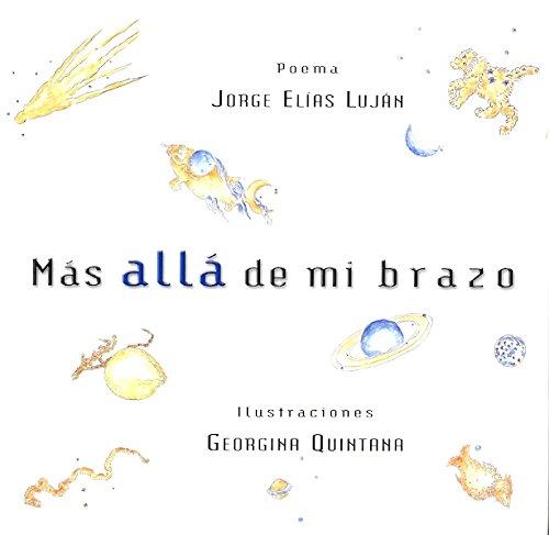 Mas Alla De Mi Brazo: Poema por Jorge Elias Lujan
