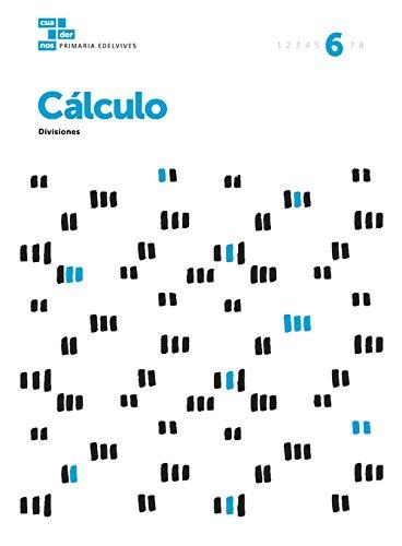 Cuadernos Cálculo 6 (Cuadernos de cálculo)