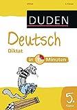 Deutsch in 15 Minuten - Diktat 5. Klasse (Duden - In 15 Minuten)