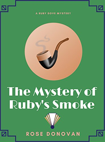The Mystery of Ruby's Smoke (Ruby Dove Mysteries Book 3) (English Edition)