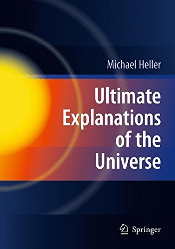 Ultimate Explanations of the Universe by Michael Heller (2009-12-15)