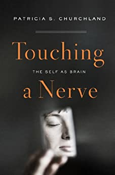 Touching a Nerve: Our Brains, Our Selves par [Churchland, Patricia S.]