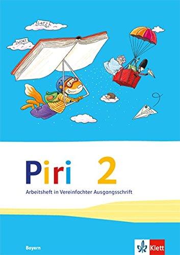 Piri Das Sprach-Lese-Buch / Ausgabe für Bayern: Piri Das Sprach-Lese-Buch / Arbeitsheft 2. Schuljahr: Ausgabe für Bayern