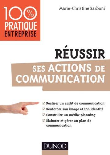 Réussir ses actions de communication par Marie-Christine Sarboni