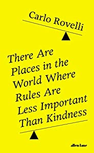There Are Places in the World Where Rules Are Less Important Than Kindness: And Other Thoughts on Physics, Phi