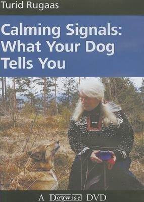 [(Calming Signals: What Your Dog Tells You)] [Author: Turid Rugaas] published on (July, 2005)