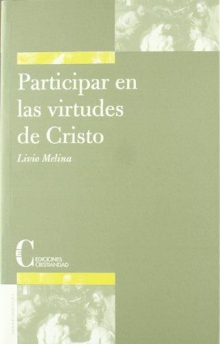 Participar en las virtudes de Cristo : por una renovación de la teología moral a la luz de laVeritatis splendor