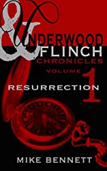 Resurrection (The Underwood and Flinch Chronicles Book 1)