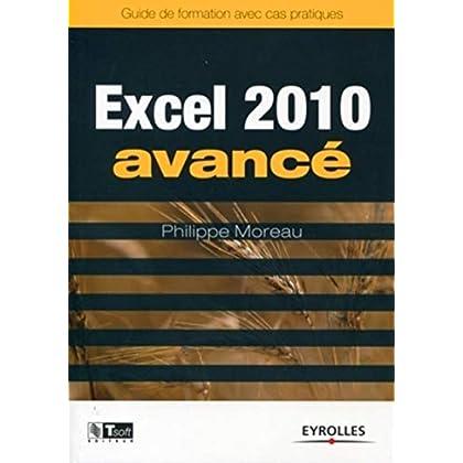 Excel 2010 avancé : Guide de formationavec cas pratiques
